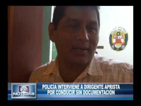 Policía interviene a dirigente aprista por conducir sin documentación