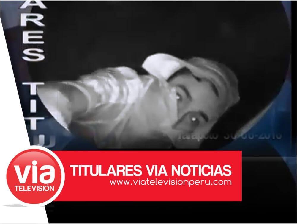 Titulares: jueves 30 de Junio del 2016 – Tarapoto