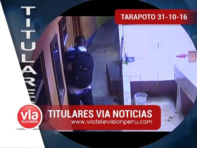 Titulares 31 Octubre 2016 | VIA Televisión – Tarapoto
