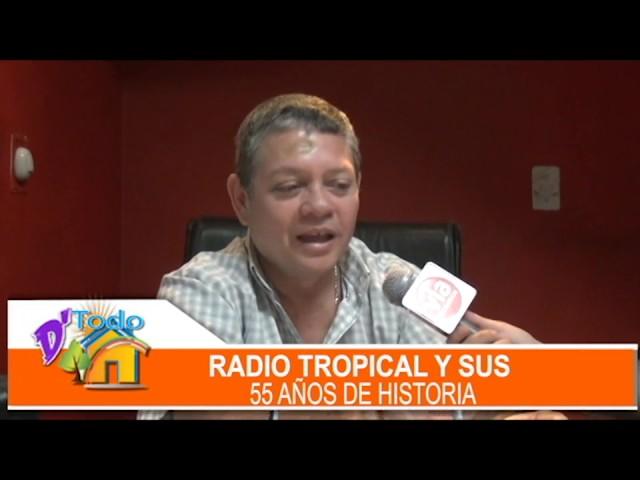Radio Tropical y sus 55 años de historia institucional