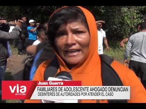 Familiares de adolescente ahogado denuncian  desinterés de autoridades por atender el caso