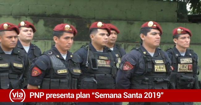 "PNP presenta plan de operaciones ""Semana Santa 2019"""