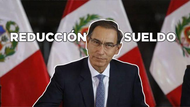Reducción de remuneraciones de Martín Vizcarra y altos funcionarios