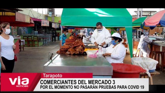 Tarapoto: comerciantes del mercado 3  aún no pasarán pruebas para Covid-19