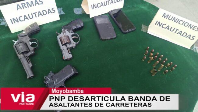 Moyobamba: PNP desarticula banda de  asaltantes de carreteras