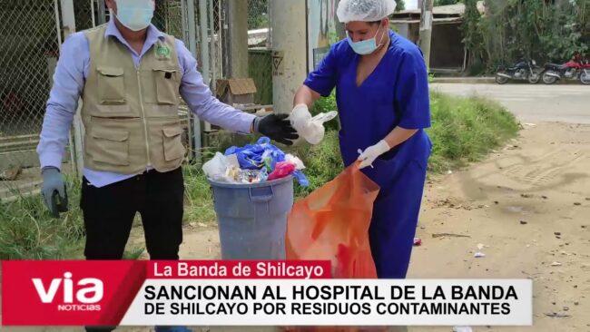 Sancionan al hospital de La Banda de Shilcayo por residuos contaminantes