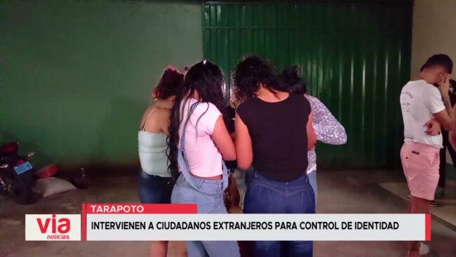 Tarapoto: intervienen a ciudadanos extranjeros para control de identidad