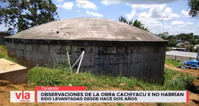 Observaciones de la obra Cachiyacu II no habrían sido levantadas desde hace dos años